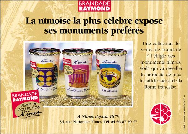 Brandade Raymond: les Verres Décorés, Monuments de Nîmes